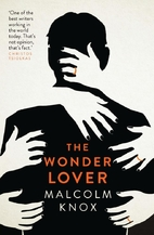 The Wonder Lover by Malcolm Knox