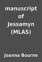 manuscript of Jessamyn (MLAS) by Joanna…