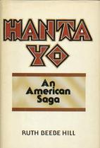 Hanta Yo by Ruth Beebe Hill
