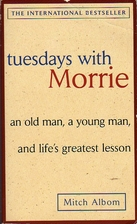 Tuesdays with Morrie : An old man, a young…