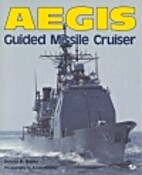 Aegis Guided Missile Cruiser by Dennis M.…
