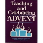Teaching and Celebrating Advent by Don…