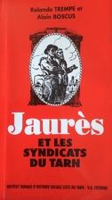 Jaurès et les syndicats du Tarn by Rolande…
