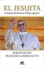 El Jesuita by Sergio Rubín