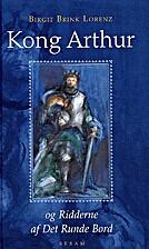 Kong Arthur og Ridderne af Det Runde Bord by…