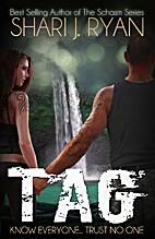 TAG by Shari J. Ryan