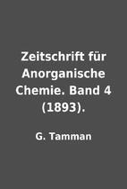 Zeitschrift für Anorganische Chemie. Band 4…