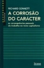 A Corrosão do Carácter by Richard Senneth