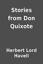 Stories from Don Quixote by Herbert Lord…