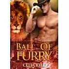 Ball Of Furry (Ridgeville, #2) by Celia Kyle