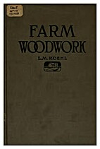 Farm Woodwork by L. M. Roehl