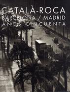 Barcelona/Madrid. Anos Cincuenta by Francesc…