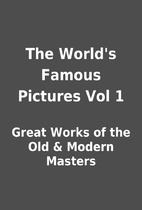 The World's Famous Pictures Vol 1 by Great…