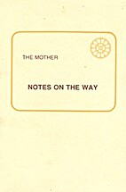 Notes on the Way by The Mother