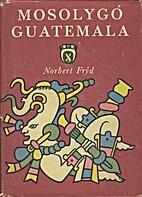 Mosolygó Guatemala útirajzok,…