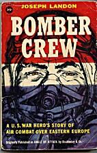 Bomber crew by Joseph Landon