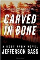 Carved in Bone: A Body Farm Novel (Body Farm…