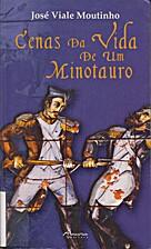 Cenas da vida de um minotauro by José Viale…