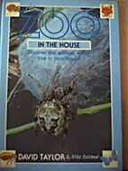 The Zoo in the House by David Taylor