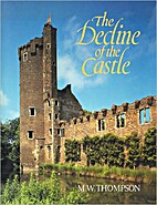 The Decline of the Castle by M. W. Thompson