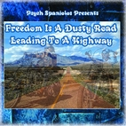 Freedom is a Dusty Road Leading to a Highway