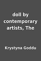 doll by contemporary artists, The by…