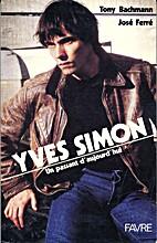 Yves Simon, un passant d'aujourd'hui by Tony…