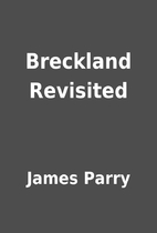 Breckland Revisited by James Parry