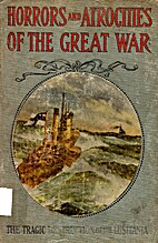 Horrors and Atrocitions of the Great War-…