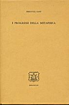 I progressi della metafisica by Immanuel…