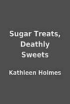 Sugar Treats, Deathly Sweets by Kathleen…