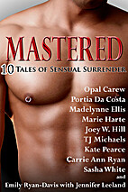 Mastered: Ten Tales of Sensual Surrender by…