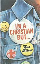 I'm a Christian But.... by Sue Ritter