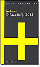 Država Božja 2053. by Ivo Brešan