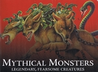 Mythical Monsters Legendary, Fearsome…