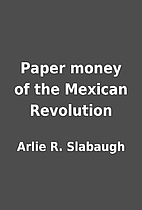 Paper money of the Mexican Revolution by…