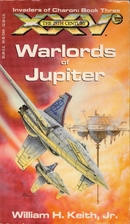 Warlords of Jupiter by William H. Keith, Jr.