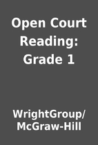 Open Court Reading: Grade 1 by…
