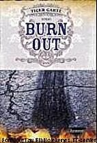 Burnout by Tiger Garté