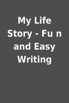 My Life Story - Fu n and Easy Writing