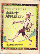 The Story of Johnny Appleseed by LaVere…