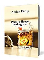 Poezii odioase de dragoste by Adrian Diniș