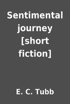 Sentimental journey [short fiction] by E. C.…