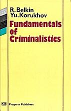 Fundamentals of criminalistics by R. Belkin