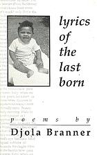 Lyrics of the Last Born by Djola Branner
