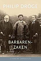 Barbarenzaken by Philip Dröge