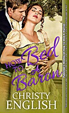 How to Bed a Baron by Christy English