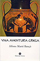 Una aventura grega by Alfons Martí Bauçà