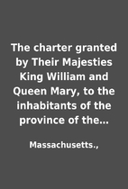The charter granted by Their Majesties King…