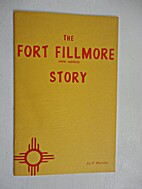 The Fort Fillmore New Mexico Story by F.…